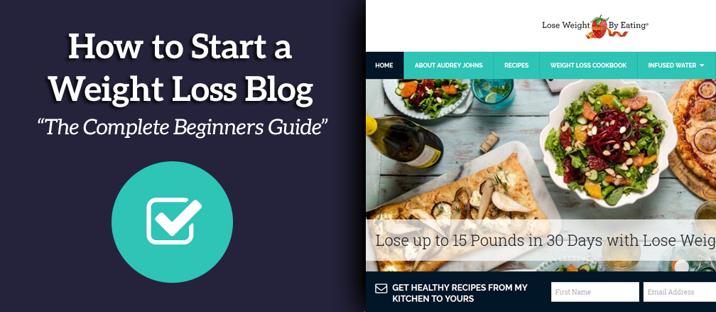 How To Start A Weight Loss Blog Complete Beginners Guide
